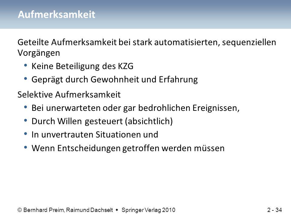 © Bernhard Preim, Raimund Dachselt  Springer Verlag 2010 Geteilte Aufmerksamkeit bei stark automatisierten, sequenziellen Vorgängen Keine Beteiligung