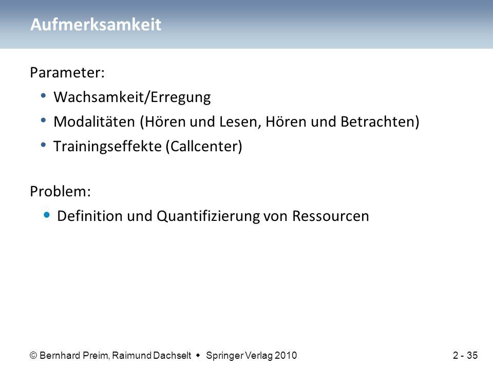 © Bernhard Preim, Raimund Dachselt  Springer Verlag 2010 Parameter: Wachsamkeit/Erregung Modalitäten (Hören und Lesen, Hören und Betrachten) Training
