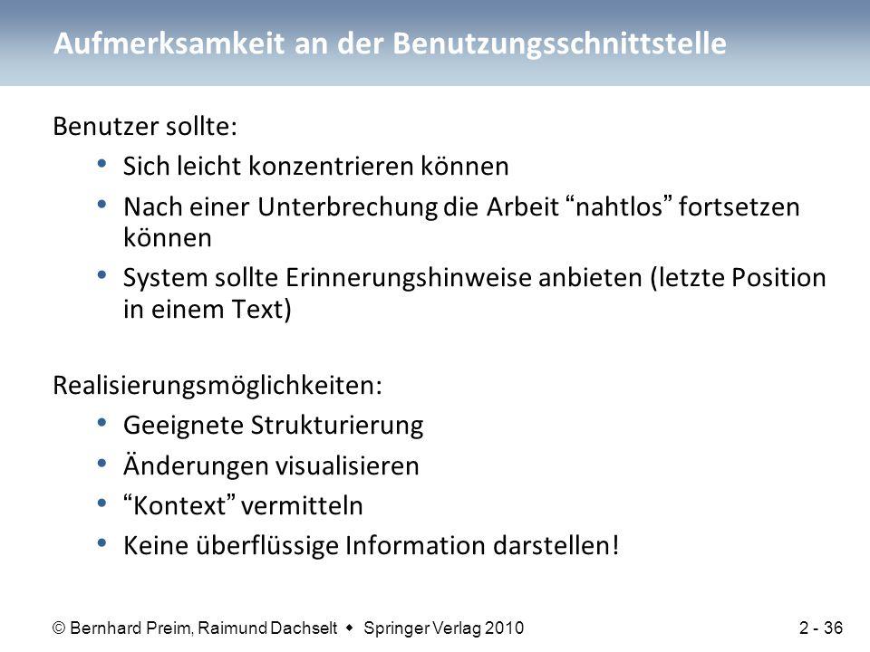 """© Bernhard Preim, Raimund Dachselt  Springer Verlag 2010 Benutzer sollte: Sich leicht konzentrieren können Nach einer Unterbrechung die Arbeit """"nahtl"""