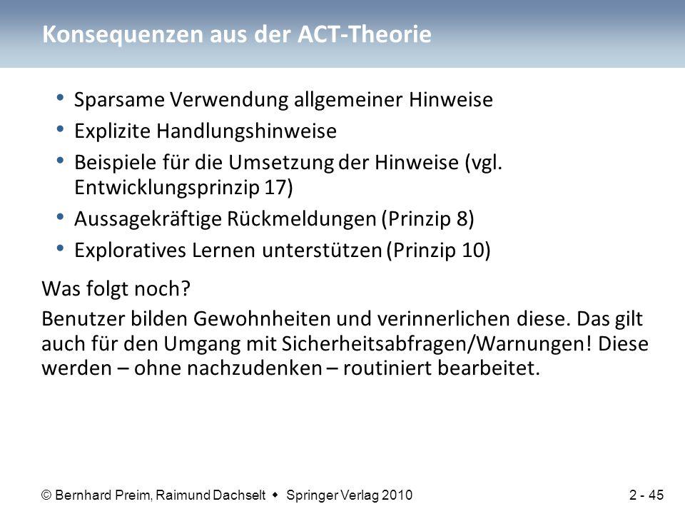 © Bernhard Preim, Raimund Dachselt  Springer Verlag 2010 Konsequenzen aus der ACT-Theorie Sparsame Verwendung allgemeiner Hinweise Explizite Handlung