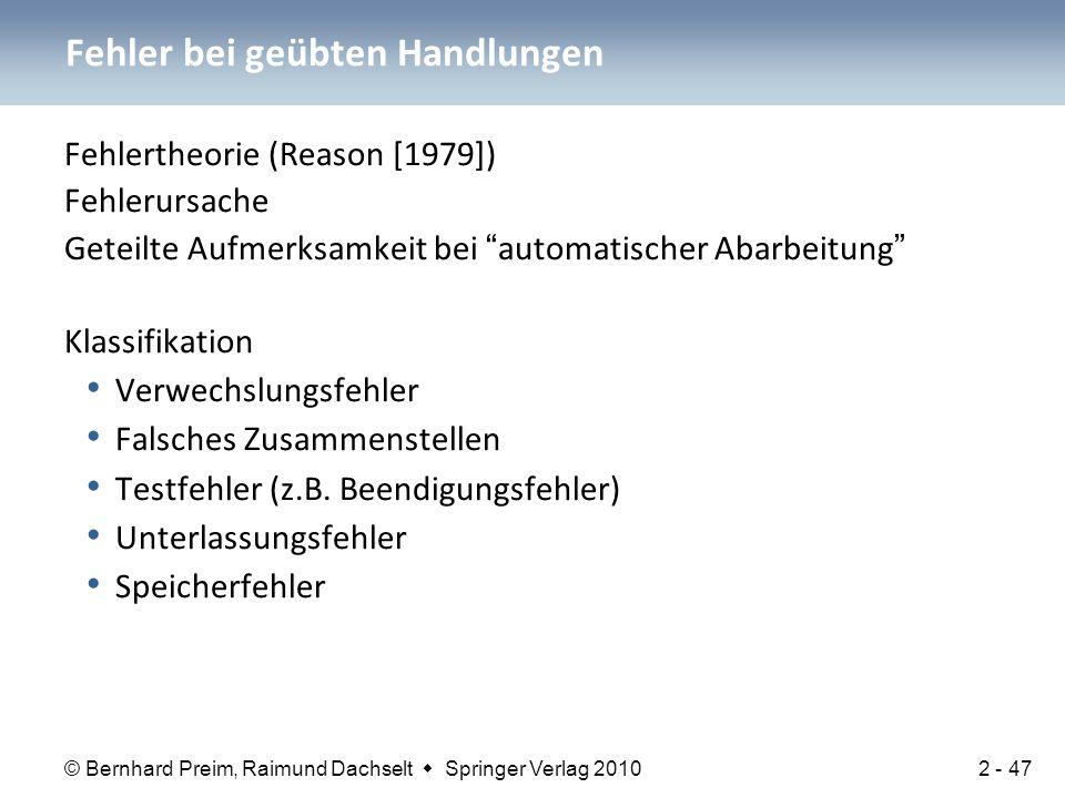 """© Bernhard Preim, Raimund Dachselt  Springer Verlag 2010 Fehlertheorie (Reason [1979]) Fehlerursache Geteilte Aufmerksamkeit bei """"automatischer Abarb"""