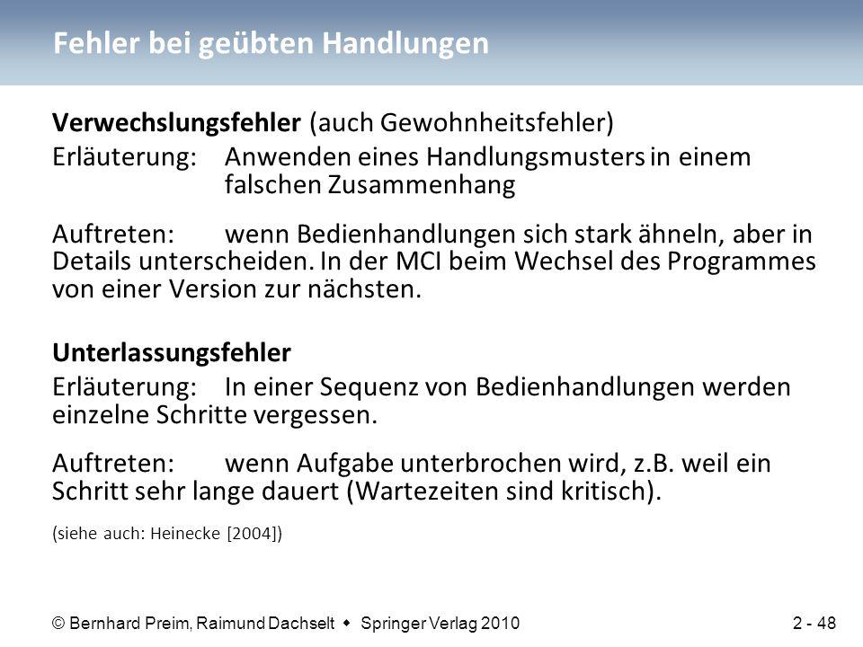 © Bernhard Preim, Raimund Dachselt  Springer Verlag 2010 Verwechslungsfehler (auch Gewohnheitsfehler) Erläuterung: Anwenden eines Handlungsmusters in