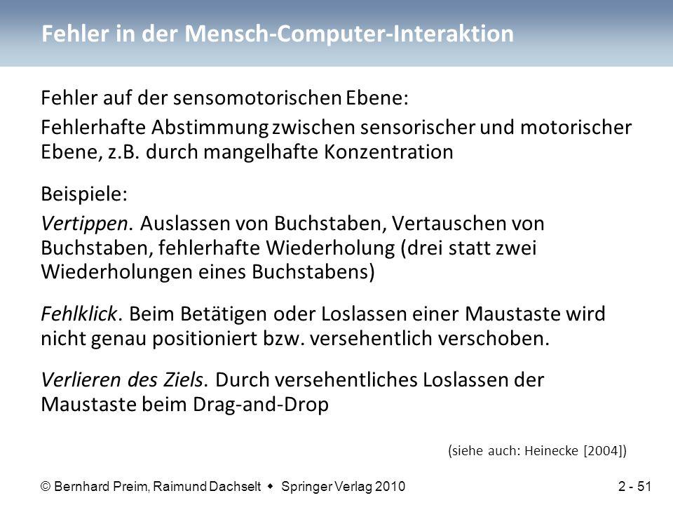 © Bernhard Preim, Raimund Dachselt  Springer Verlag 2010 Fehler auf der sensomotorischen Ebene: Fehlerhafte Abstimmung zwischen sensorischer und moto