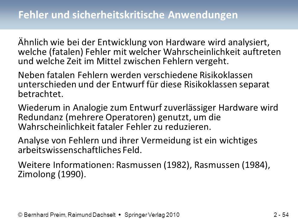 © Bernhard Preim, Raimund Dachselt  Springer Verlag 2010 Ähnlich wie bei der Entwicklung von Hardware wird analysiert, welche (fatalen) Fehler mit we