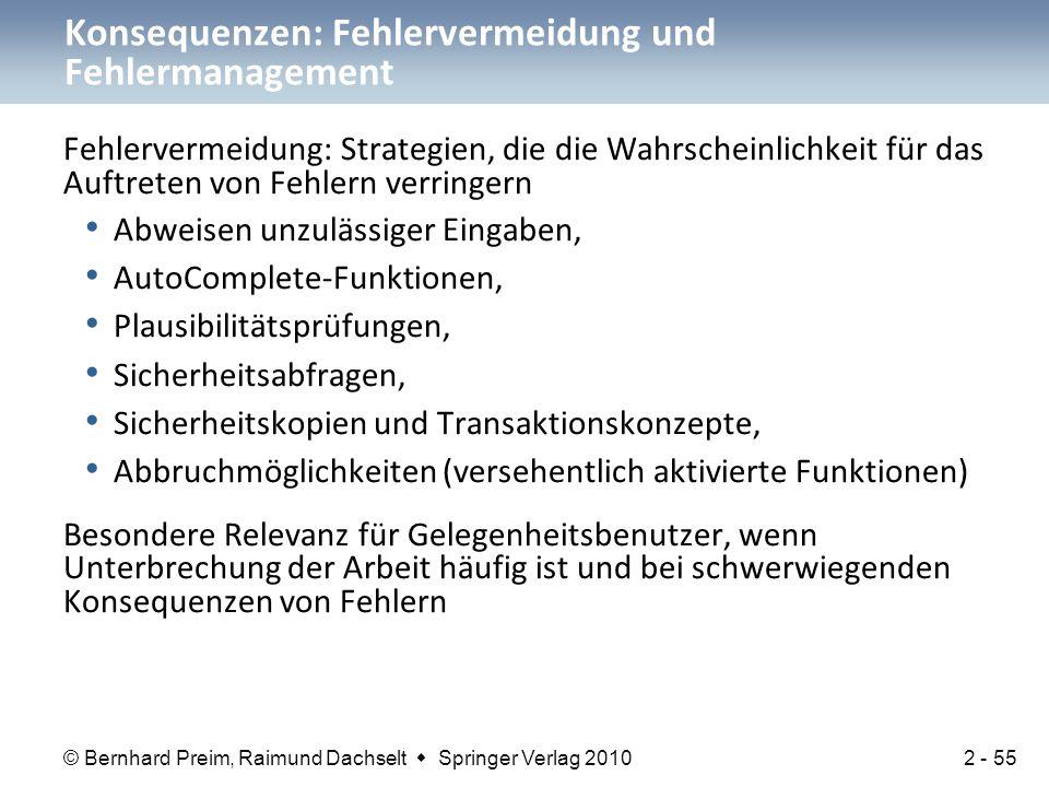 © Bernhard Preim, Raimund Dachselt  Springer Verlag 2010 Fehlervermeidung: Strategien, die die Wahrscheinlichkeit für das Auftreten von Fehlern verri