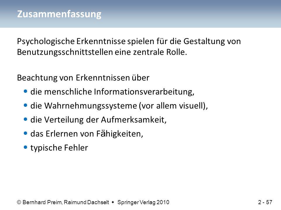 © Bernhard Preim, Raimund Dachselt  Springer Verlag 2010 Psychologische Erkenntnisse spielen für die Gestaltung von Benutzungsschnittstellen eine zen