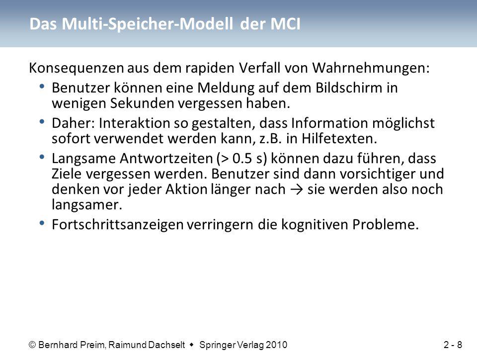 © Bernhard Preim, Raimund Dachselt  Springer Verlag 2010 Konsequenzen aus dem rapiden Verfall von Wahrnehmungen: Benutzer können eine Meldung auf dem