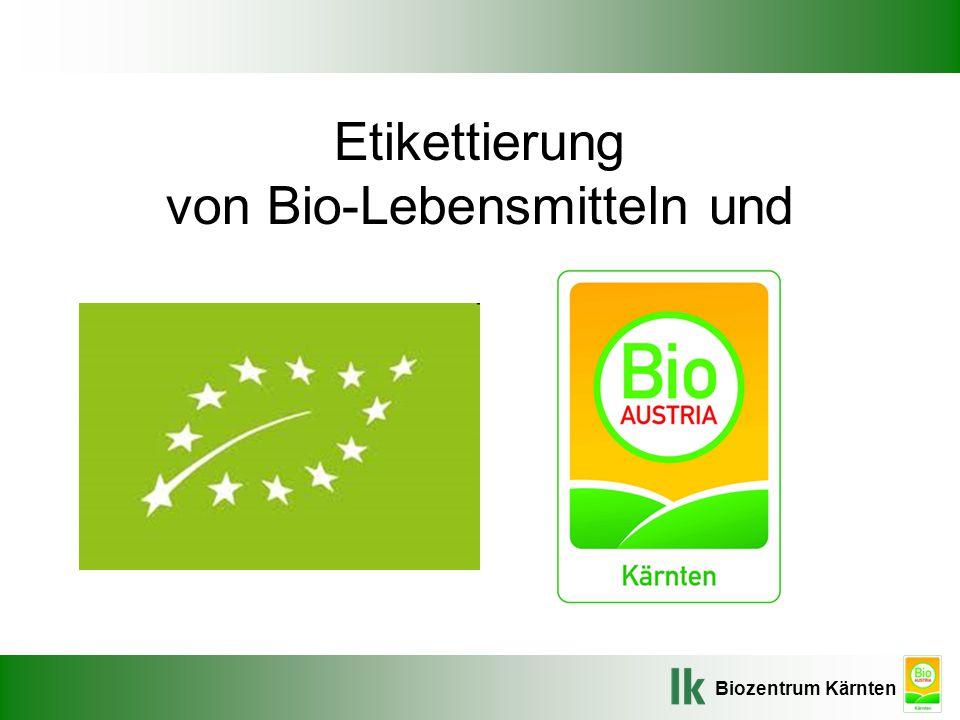 Biozentrum Kärnten Etikettierung von Bio-Lebensmitteln und