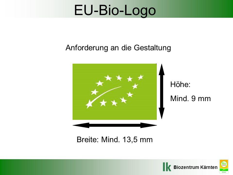 Biozentrum Kärnten EU-Bio-Logo Anforderung an die Gestaltung Höhe: Mind. 9 mm Breite: Mind. 13,5 mm