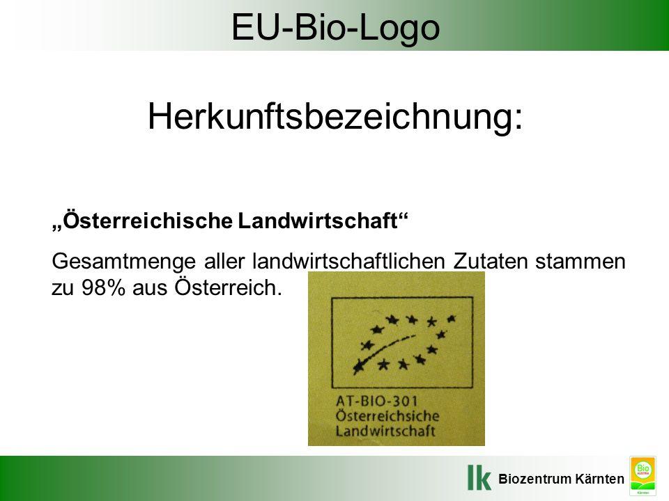 """Biozentrum Kärnten EU-Bio-Logo Herkunftsbezeichnung: """"Österreichische Landwirtschaft"""" Gesamtmenge aller landwirtschaftlichen Zutaten stammen zu 98% au"""