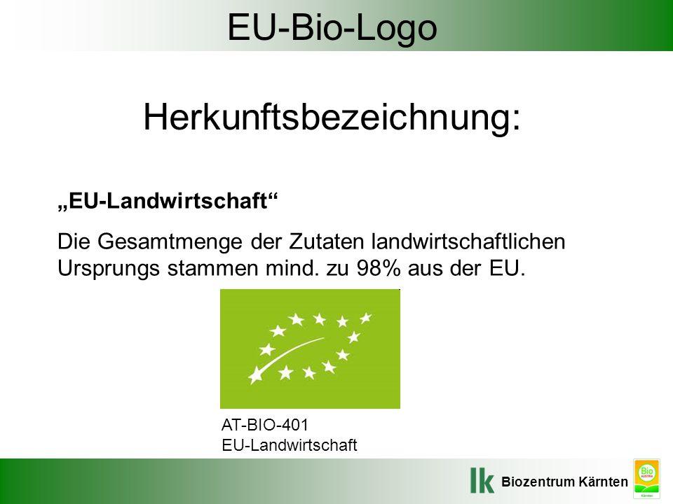 """Biozentrum Kärnten EU-Bio-Logo Herkunftsbezeichnung: """"EU-Landwirtschaft"""" Die Gesamtmenge der Zutaten landwirtschaftlichen Ursprungs stammen mind. zu 9"""