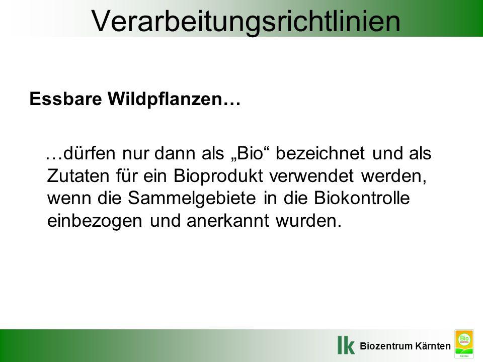 """Biozentrum Kärnten Verarbeitungsrichtlinien Essbare Wildpflanzen… …dürfen nur dann als """"Bio"""" bezeichnet und als Zutaten für ein Bioprodukt verwendet w"""