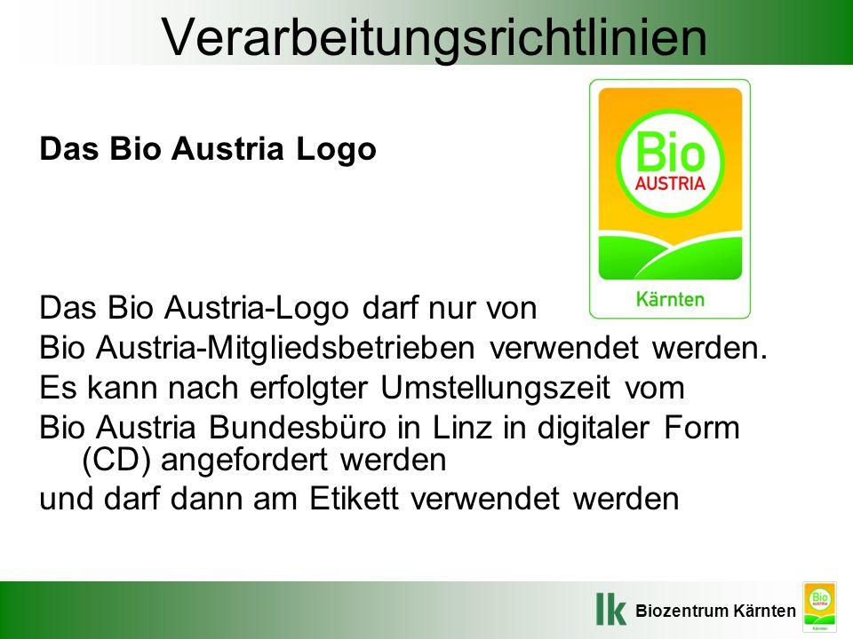 Biozentrum Kärnten Verarbeitungsrichtlinien Das Bio Austria Logo Das Bio Austria-Logo darf nur von Bio Austria-Mitgliedsbetrieben verwendet werden. Es
