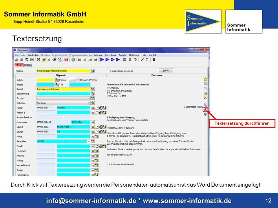 www.sommer-informatik.de 12 Textersetzung Durch Klick auf Textersetzung werden die Personendaten automatisch ist das Word Dokument eingefügt. Texterse