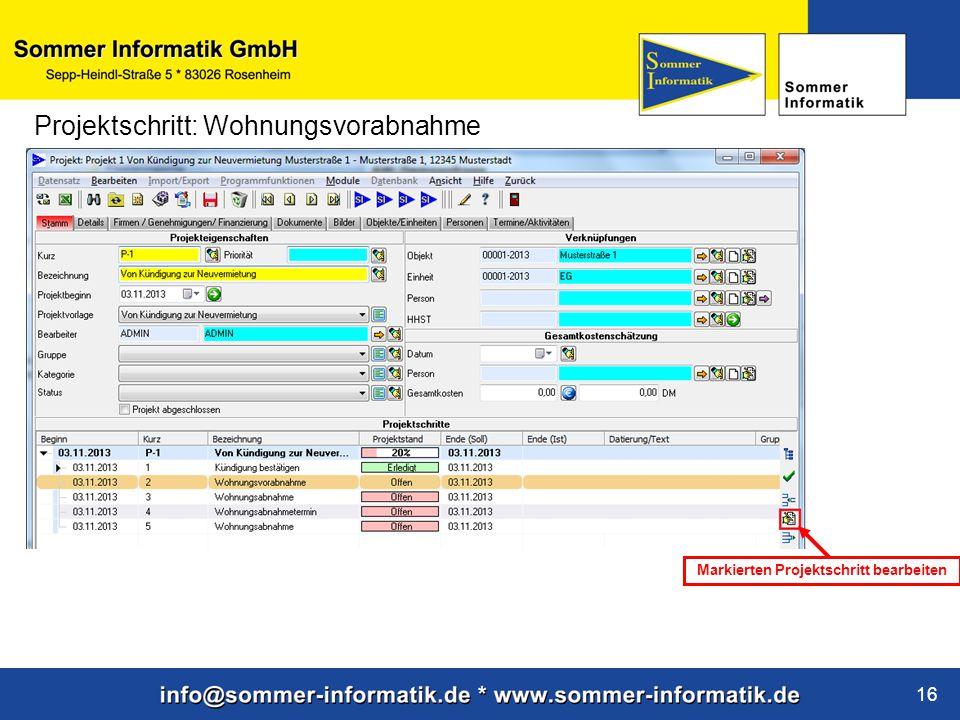 www.sommer-informatik.de 16 Projektschritt: Wohnungsvorabnahme Markierten Projektschritt bearbeiten