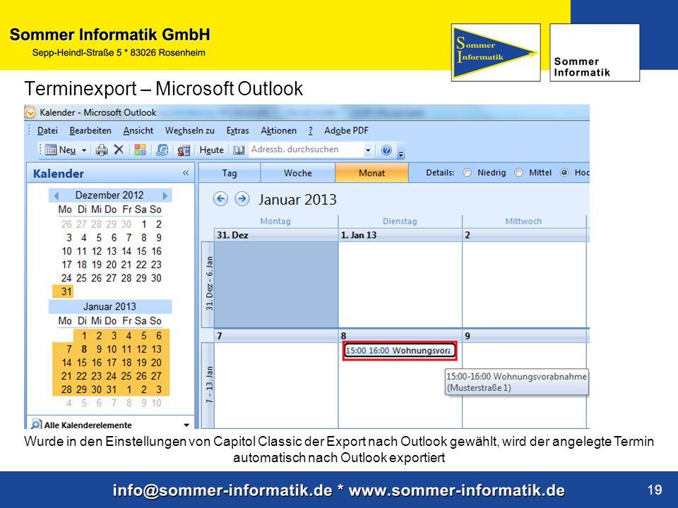 www.sommer-informatik.de 19 Terminexport – Microsoft Outlook Wurde in den Einstellungen von Capitol Classic der Export nach Outlook gewählt, wird der