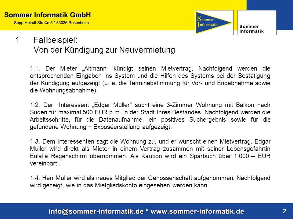 """www.sommer-informatik.de 2 1.1. Der Mieter """"Altmann"""" kündigt seinen Mietvertrag. Nachfolgend werden die entsprechenden Eingaben ins System und die Hil"""
