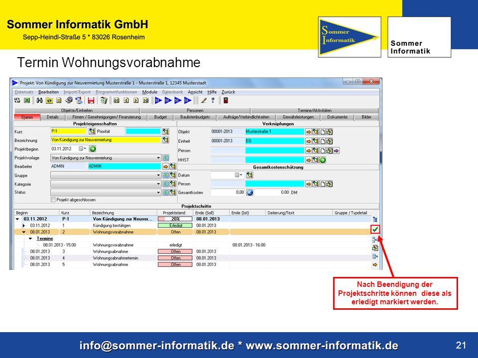 www.sommer-informatik.de 21 Termin Wohnungsvorabnahme Nach Beendigung der Projektschritte können diese als erledigt markiert werden.