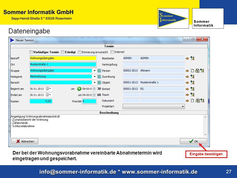 www.sommer-informatik.de 27 Dateneingabe Der bei der Wohnungsvorabnahme vereinbarte Abnahmetermin wird eingetragen und gespeichert. Eingabe bestätigen