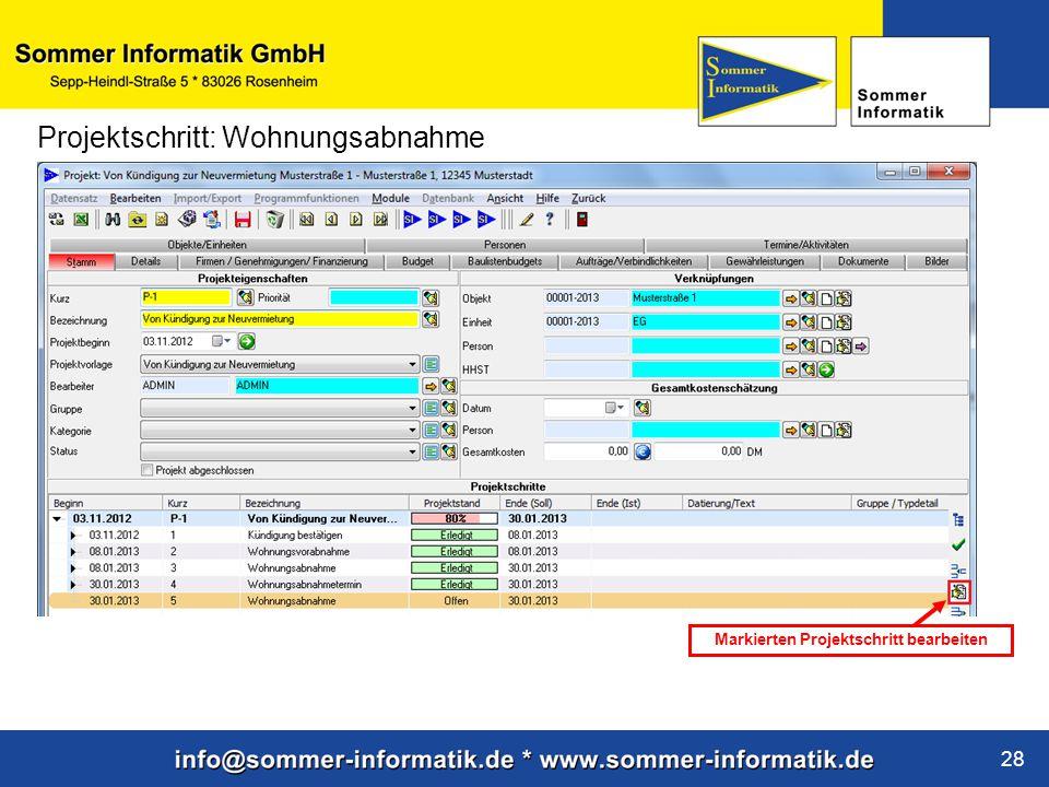 www.sommer-informatik.de 28 Projektschritt: Wohnungsabnahme Markierten Projektschritt bearbeiten