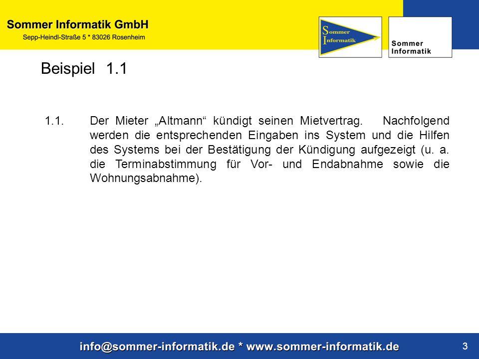 """www.sommer-informatik.de 3 1.1.Der Mieter """"Altmann"""" kündigt seinen Mietvertrag. Nachfolgend werden die entsprechenden Eingaben ins System und die Hilf"""