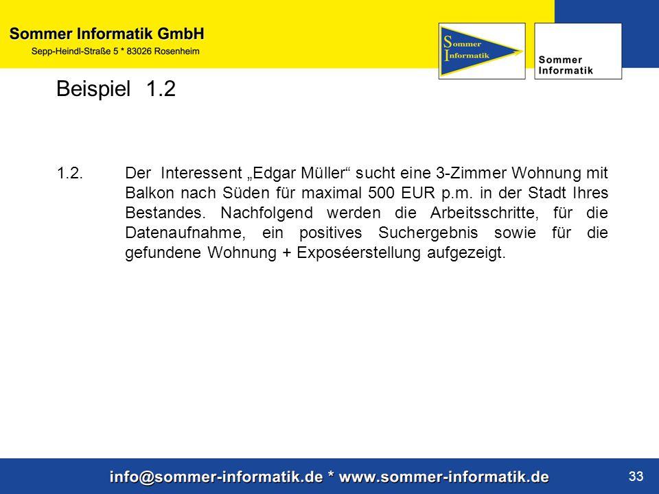 """www.sommer-informatik.de 33 1.2. Der Interessent """"Edgar Müller"""" sucht eine 3-Zimmer Wohnung mit Balkon nach Süden für maximal 500 EUR p.m. in der Stad"""