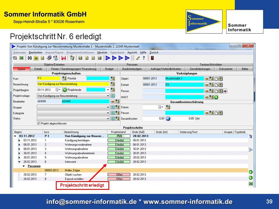 www.sommer-informatik.de 39 Projektschritt Nr. 6 erledigt Projektschritt erledigt