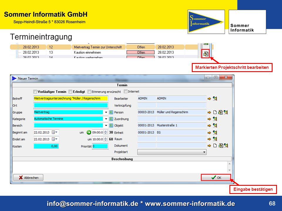 www.sommer-informatik.de 68 Termineintragung Markierten Projektschritt bearbeiten Eingabe bestätigen