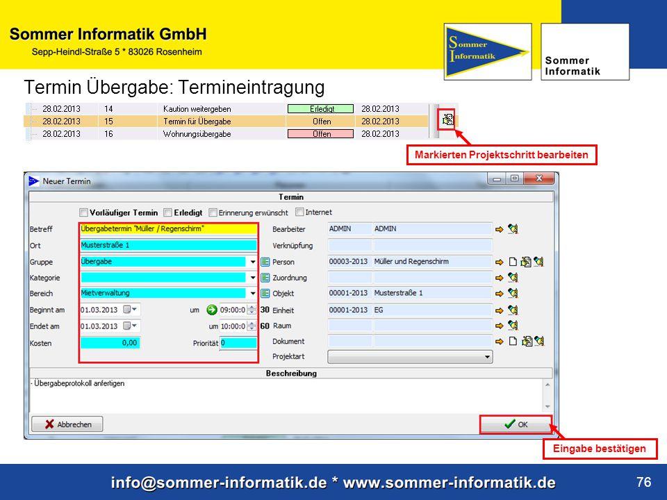 www.sommer-informatik.de 76 Termin Übergabe: Termineintragung Markierten Projektschritt bearbeiten Eingabe bestätigen
