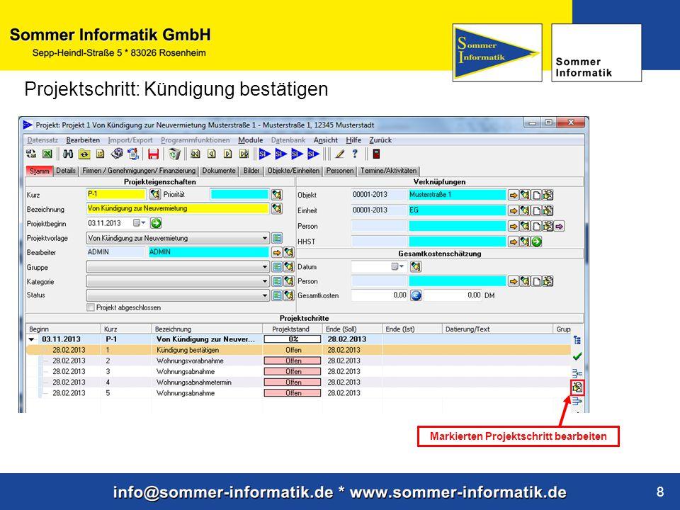 www.sommer-informatik.de 8 Projektschritt: Kündigung bestätigen Markierten Projektschritt bearbeiten
