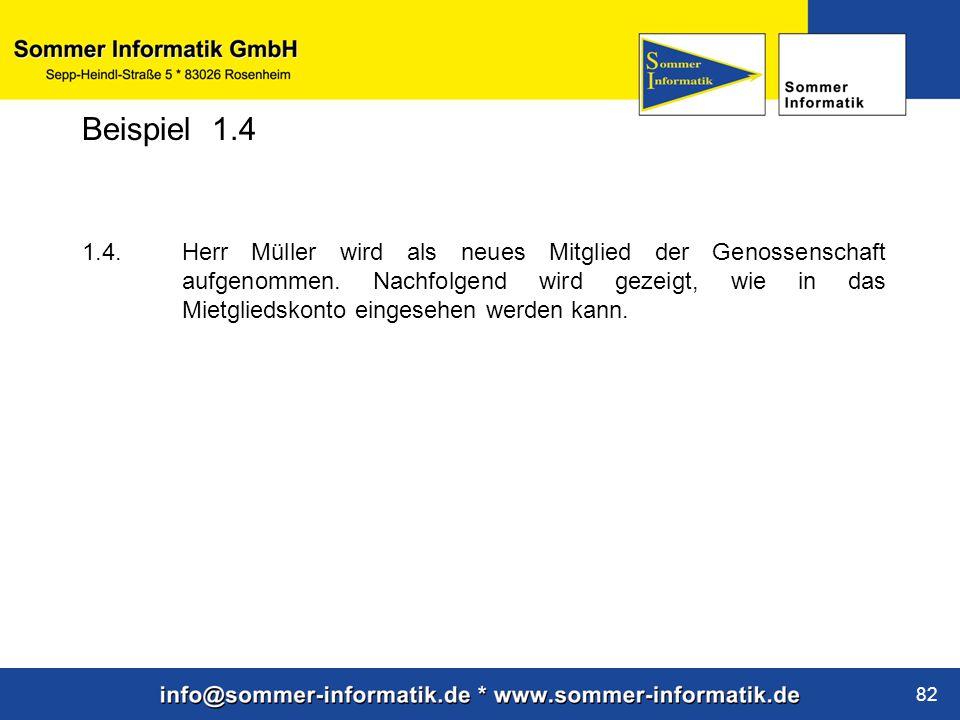 www.sommer-informatik.de 82 1.4. Herr Müller wird als neues Mitglied der Genossenschaft aufgenommen. Nachfolgend wird gezeigt, wie in das Mietgliedsko
