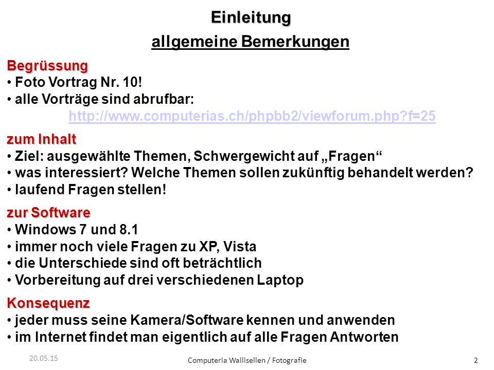 Einleitung allgemeine BemerkungenBegrüssung Foto Vortrag Nr. 10! alle Vorträge sind abrufbar: http://www.computerias.ch/phpbb2/viewforum.php?f=25 zum