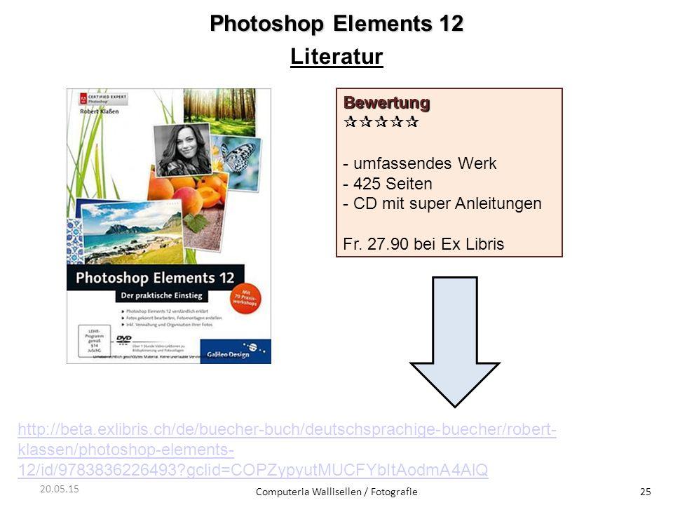 Photoshop Elements 12 Literatur Computeria Wallisellen / Fotografie25 Bewertung  - umfassendes Werk - 425 Seiten - CD mit super Anleitungen Fr. 2