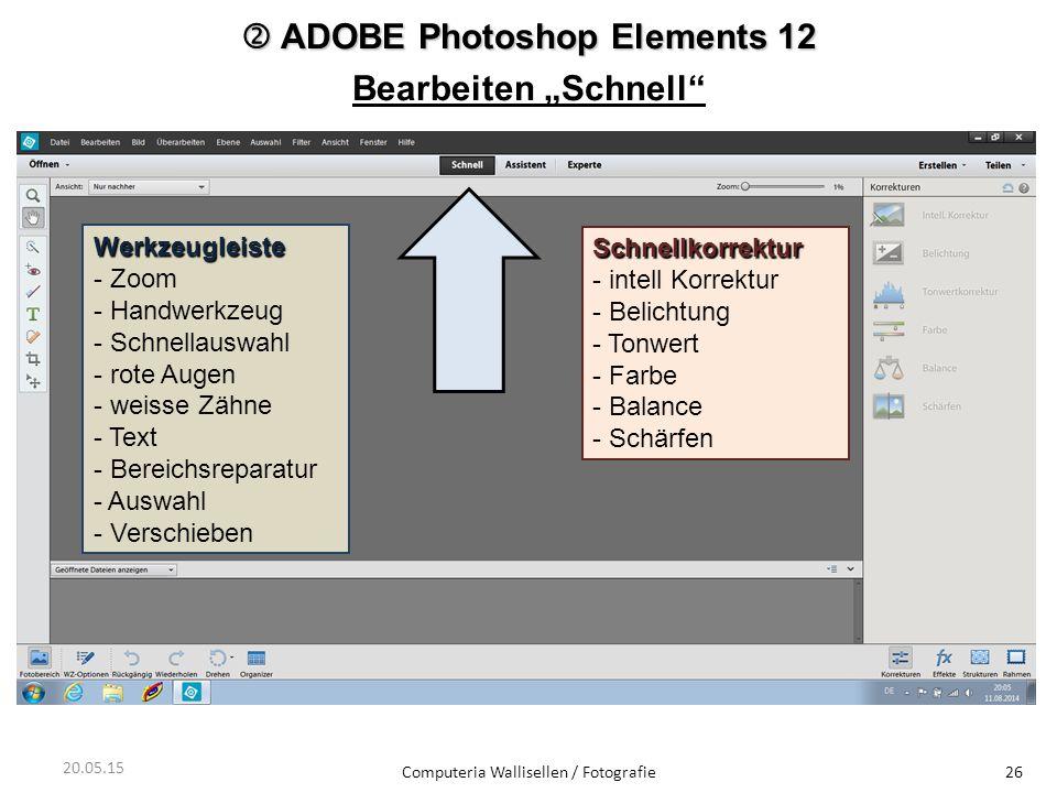 """ ADOBE Photoshop Elements 12 Bearbeiten """"Schnell"""" Computeria Wallisellen / Fotografie26 Werkzeugleiste - Zoom - Handwerkzeug - Schnellauswahl - rote"""