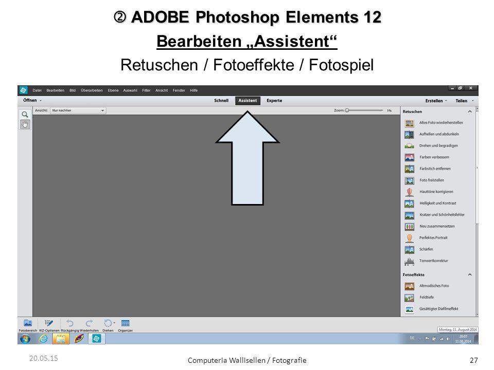 " ADOBE Photoshop Elements 12 Bearbeiten ""Assistent"" Retuschen / Fotoeffekte / Fotospiel Computeria Wallisellen / Fotografie27 20.05.15"