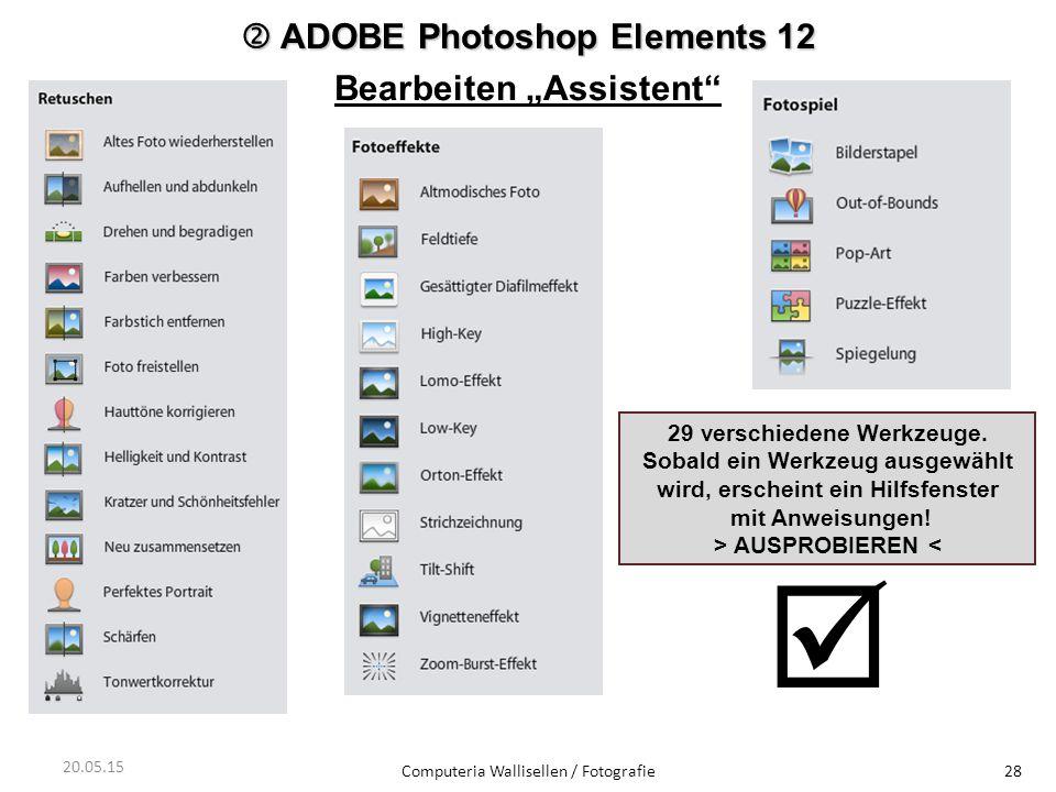 """ ADOBE Photoshop Elements 12 Bearbeiten """"Assistent"""" Computeria Wallisellen / Fotografie28 29 verschiedene Werkzeuge. Sobald ein Werkzeug ausgewählt w"""