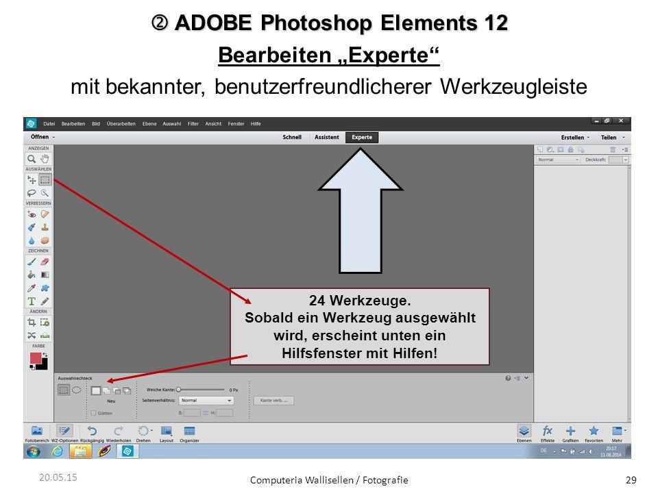 """ ADOBE Photoshop Elements 12 Bearbeiten """"Experte"""" mit bekannter, benutzerfreundlicherer Werkzeugleiste Computeria Wallisellen / Fotografie29 24 Werkz"""