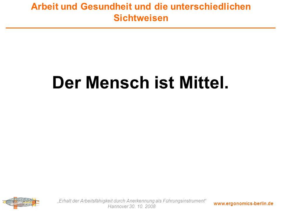 """www.ergonomics-berlin.de """"Erhalt der Arbeitsfähigkeit durch Anerkennung als Führungsinstrument"""" Hannover 30. 10. 2008 Arbeit und Gesundheit und die un"""