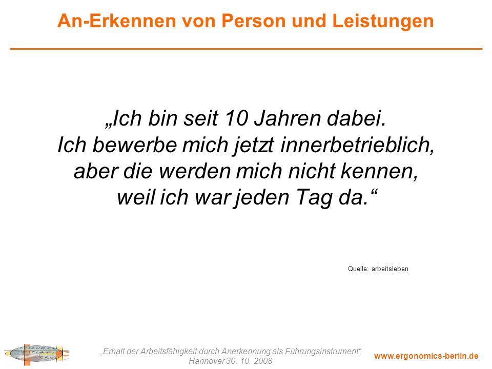 """www.ergonomics-berlin.de """"Erhalt der Arbeitsfähigkeit durch Anerkennung als Führungsinstrument"""" Hannover 30. 10. 2008 An-Erkennen von Person und Leist"""