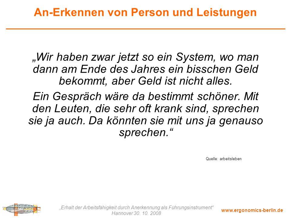 """www.ergonomics-berlin.de """"Erhalt der Arbeitsfähigkeit durch Anerkennung als Führungsinstrument"""" Hannover 30. 10. 2008 """"Wir haben zwar jetzt so ein Sys"""