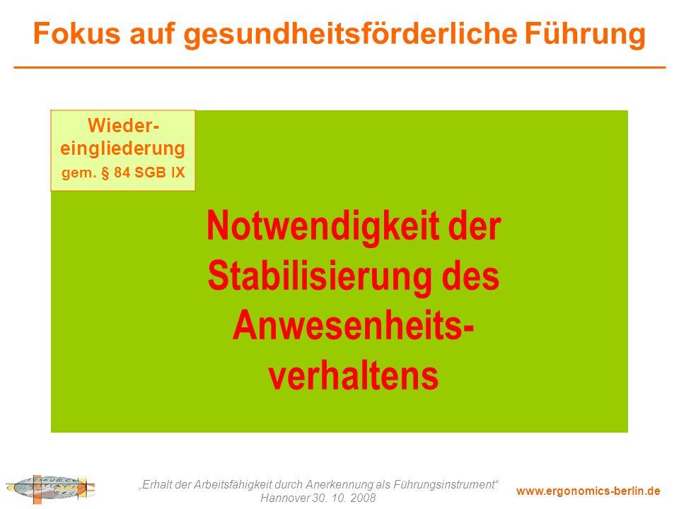 """www.ergonomics-berlin.de """"Erhalt der Arbeitsfähigkeit durch Anerkennung als Führungsinstrument"""" Hannover 30. 10. 2008 Fokus auf gesundheitsförderliche"""