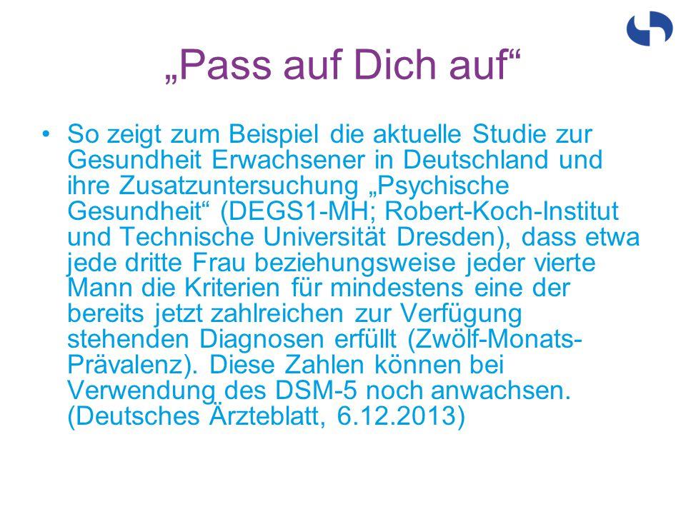 """""""Pass auf Dich auf"""" So zeigt zum Beispiel die aktuelle Studie zur Gesundheit Erwachsener in Deutschland und ihre Zusatzuntersuchung """"Psychische Gesund"""