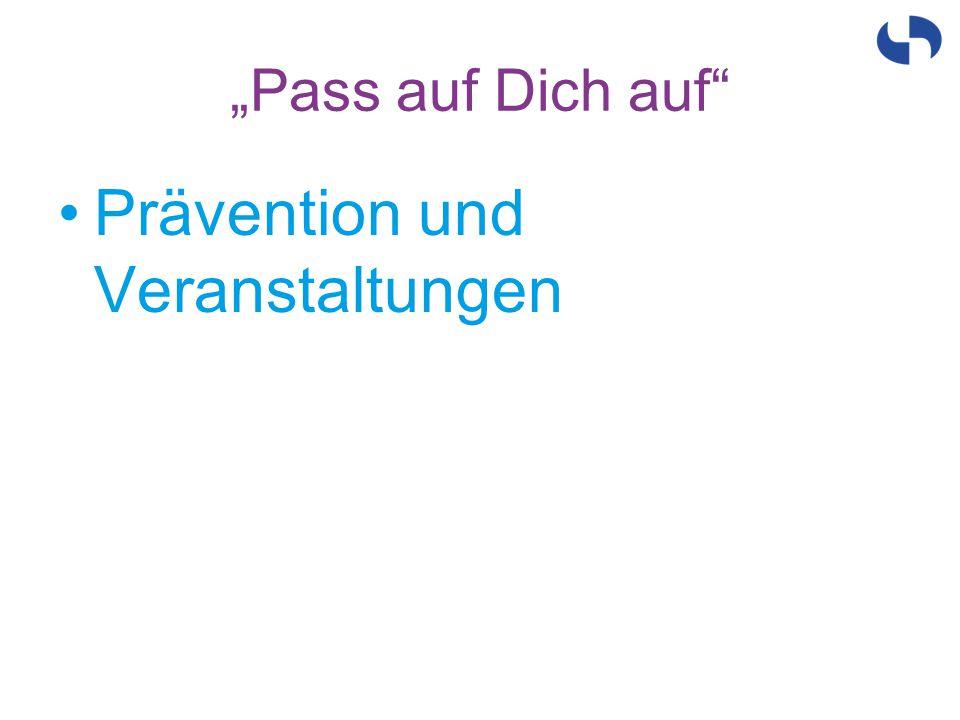 """""""Pass auf Dich auf"""" Prävention und Veranstaltungen"""
