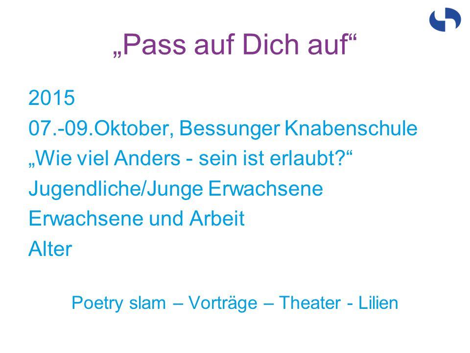 """""""Pass auf Dich auf"""" 2015 07.-09.Oktober, Bessunger Knabenschule """"Wie viel Anders - sein ist erlaubt?"""" Jugendliche/Junge Erwachsene Erwachsene und Arbe"""