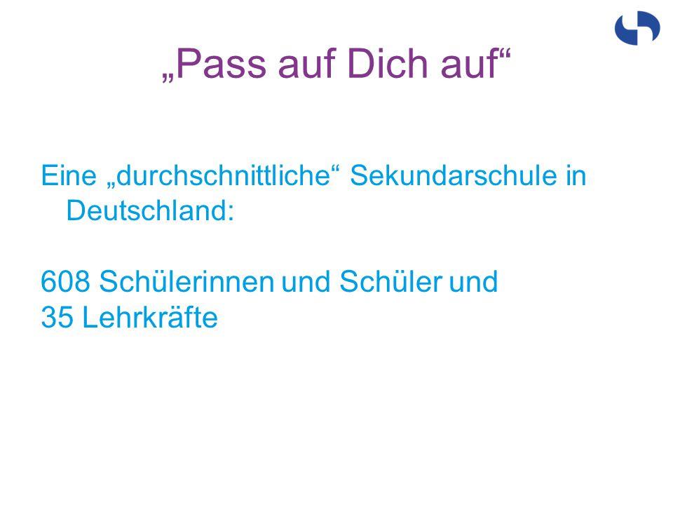 """""""Pass auf Dich auf"""" Eine """"durchschnittliche"""" Sekundarschule in Deutschland: 608 Schülerinnen und Schüler und 35 Lehrkräfte"""