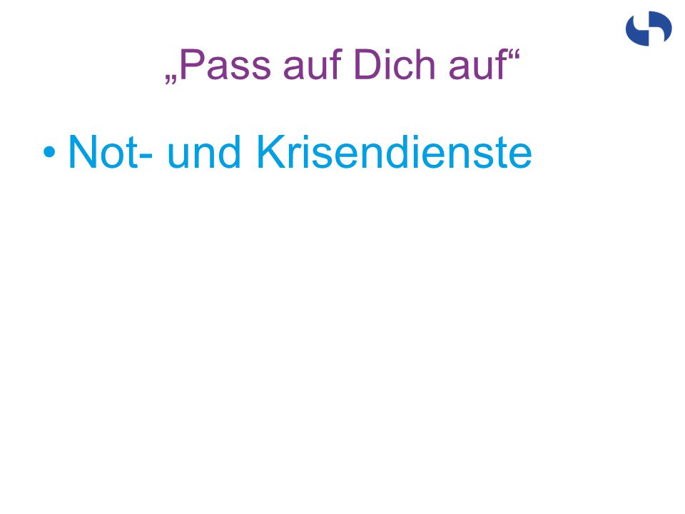 """""""Pass auf Dich auf"""" Not- und Krisendienste"""