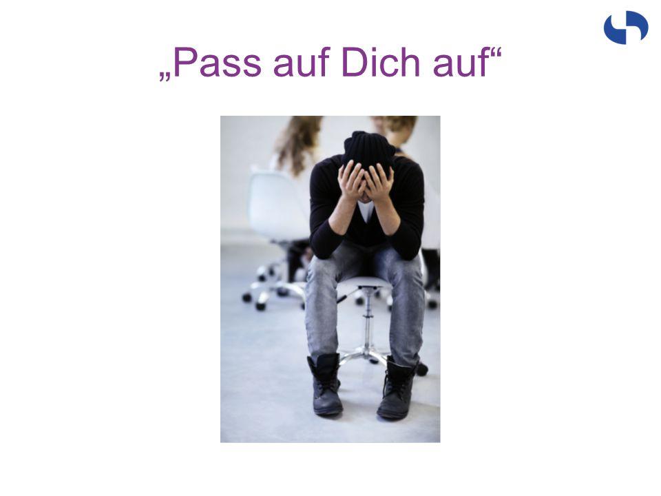 """""""Pass auf Dich auf"""""""