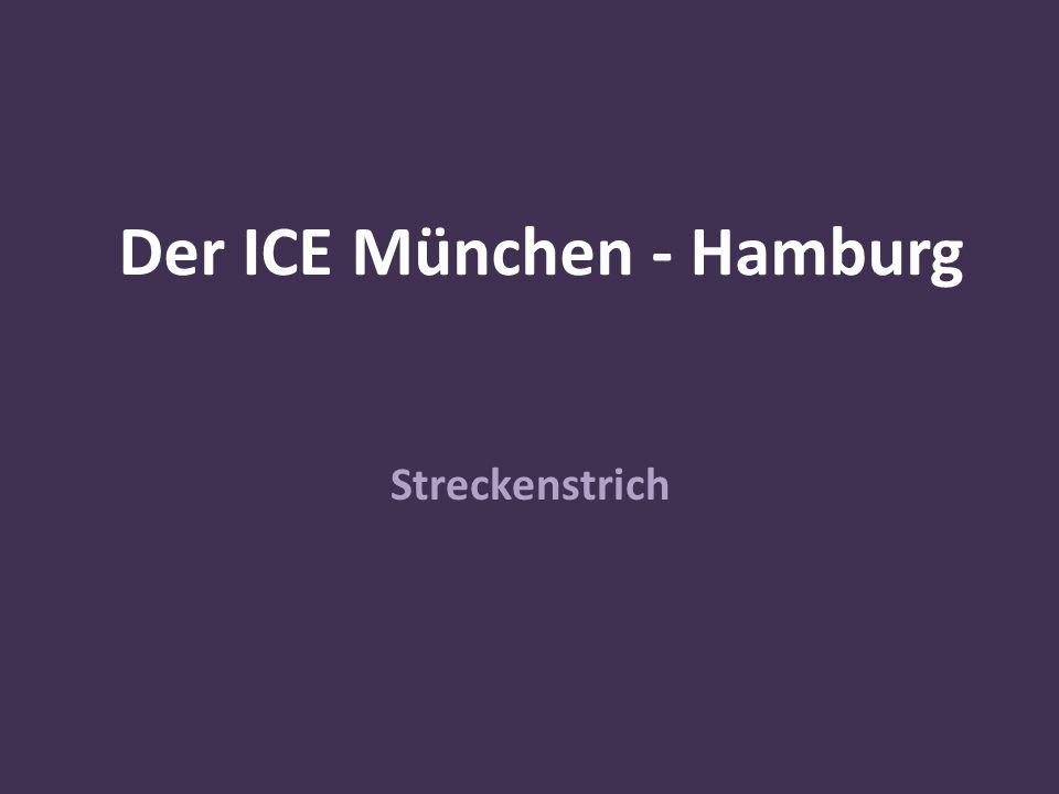 Der ICE München - Hamburg Streckenstrich