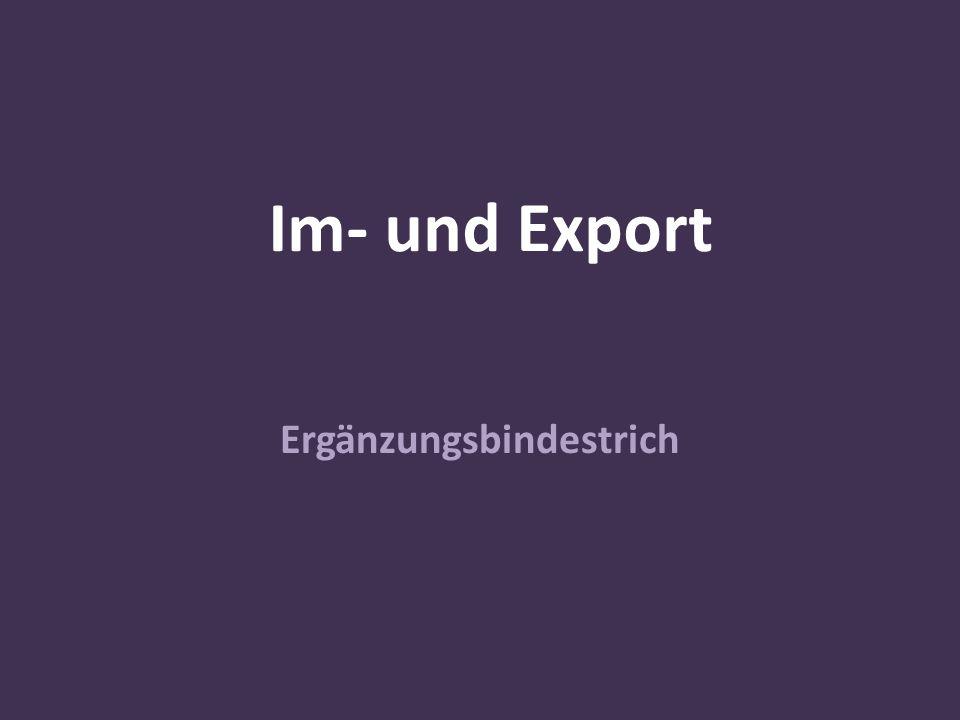 Im- und Export Ergänzungsbindestrich