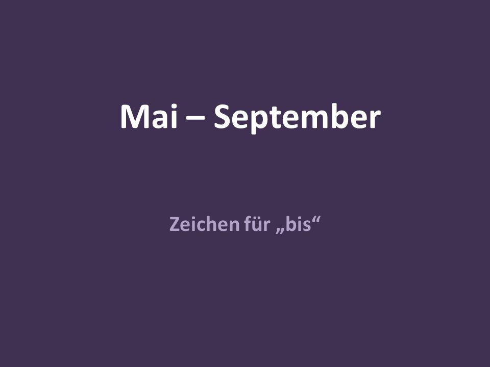 """Mai – September Zeichen für """"bis"""""""